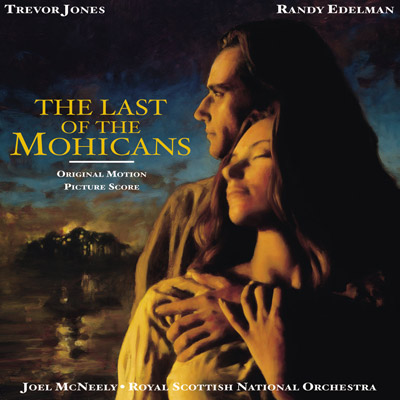 Trevor Jones & Randy Edelman - The Last Of The Mohicans